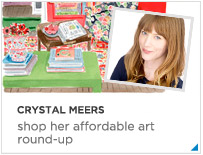 Crystal Meers Affordable Art Picks