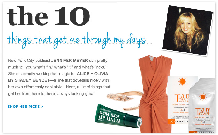 The 10 things that get Jennifer Meyer, publicist for Alice + Oliva, through her day.